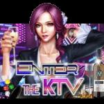 Slotxo Enter The KTV